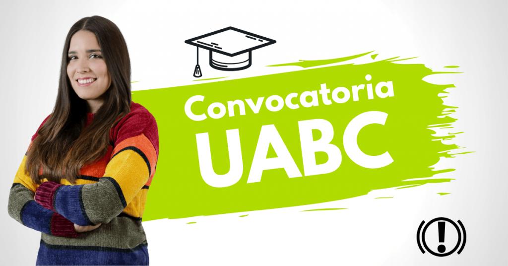 CONVOCATORIA UABC ADMISIONES UABC